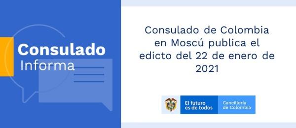 Consulado de Colombia en Moscú publica el edicto del 22 de enero